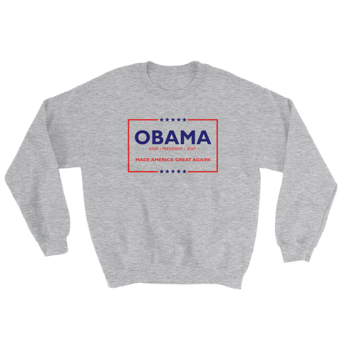 44th Made America Great Again Thanks Obama Sweatershirt