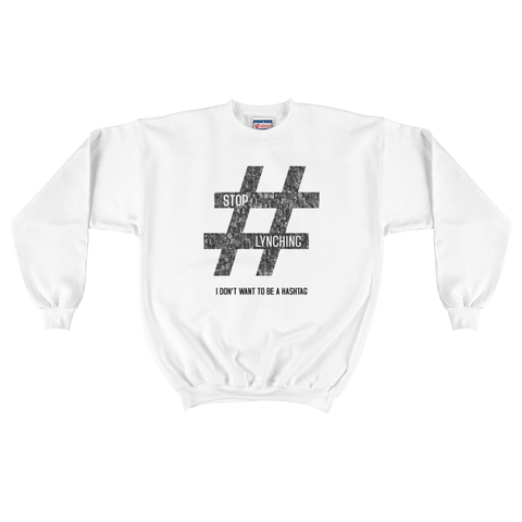 Hashtag Stop Lynching Iconic Button Crewneck Sweatshirt