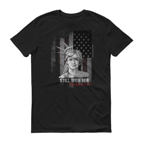 Hillary I'm Still With Her Lady of Liberty Short Sleeve T-Shirt