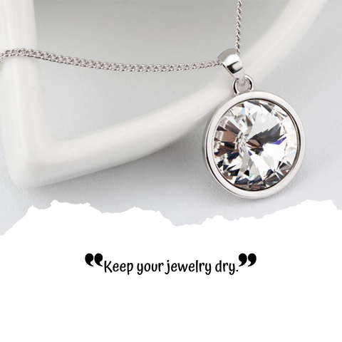 Jewelry Care Tips 101: Keep your jewelry dry
