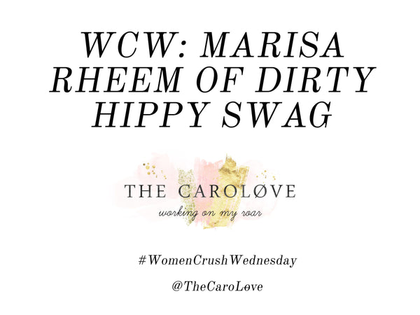 The CaroLove Interviews Dirty Hippy Swag for Women Crush Wednesday