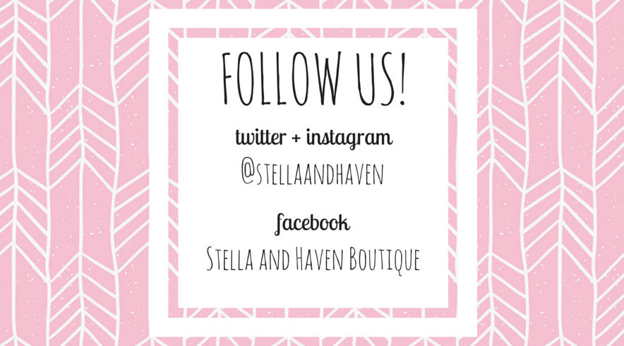 Follow Stella and Haven Boutique on social media!