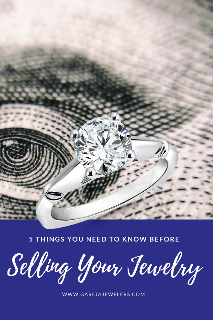 Selling Your Old Jewelry: 5 Things You Should Know Before You Sell To a Jeweler