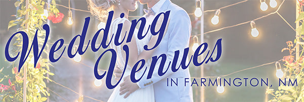 title image for wedding venues in farmington nm blog post