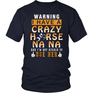 Warning I Have A Crazy Horse Na Na