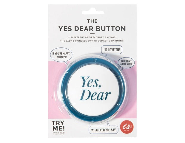 The 'Yes, Dear' Button