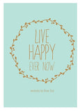 Live Happy Ever Now