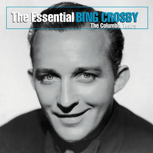 The Essential Bing Crosby (The Columbia Years)