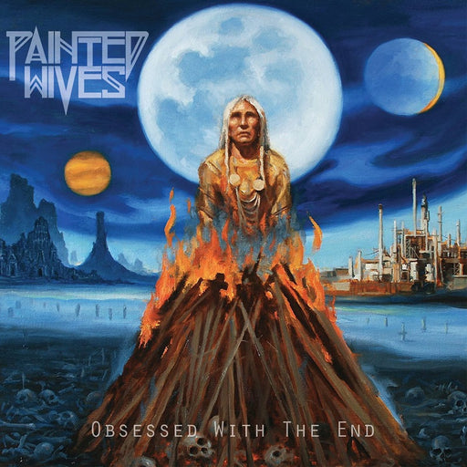 Painted Wives / Obsessed With The End (Vinyl)