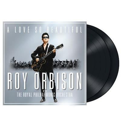 A Love So Beautiful: Roy Orbison & The Royal Philharmonic Orchestra (2LP)