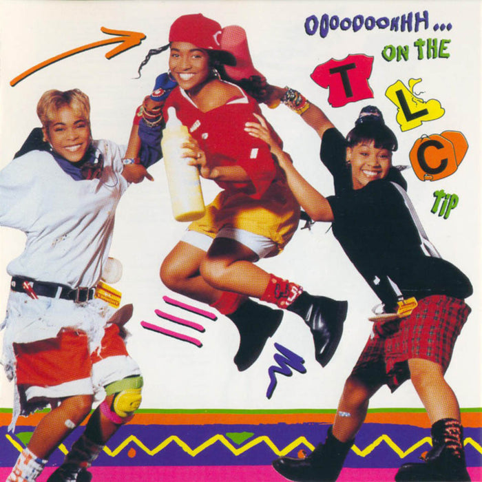 OOOOOOOHHH...ON THE TLC TIP (VINYL)