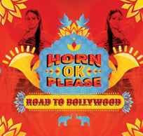 HORN OK PLEASE: ROAD TO BOLLYWOOD (VINYL)