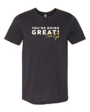 You're Doing Great Tee (Unisex)
