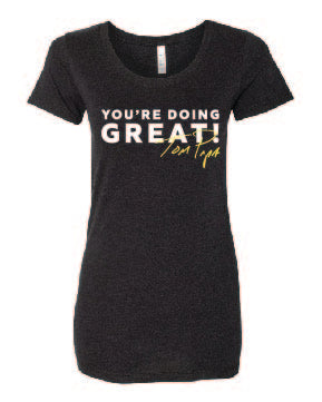 You're Doing Great Tee (Women's)
