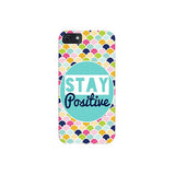 Stay Positive Printed Back Cover