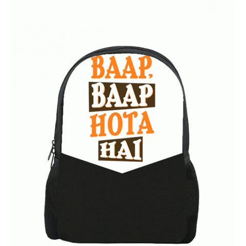 Baap Baap Hota Hai Printed Backpacks