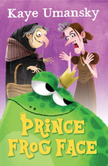 Guest blogger Kyra reviews Prince Frog Face by Kaye Umansky