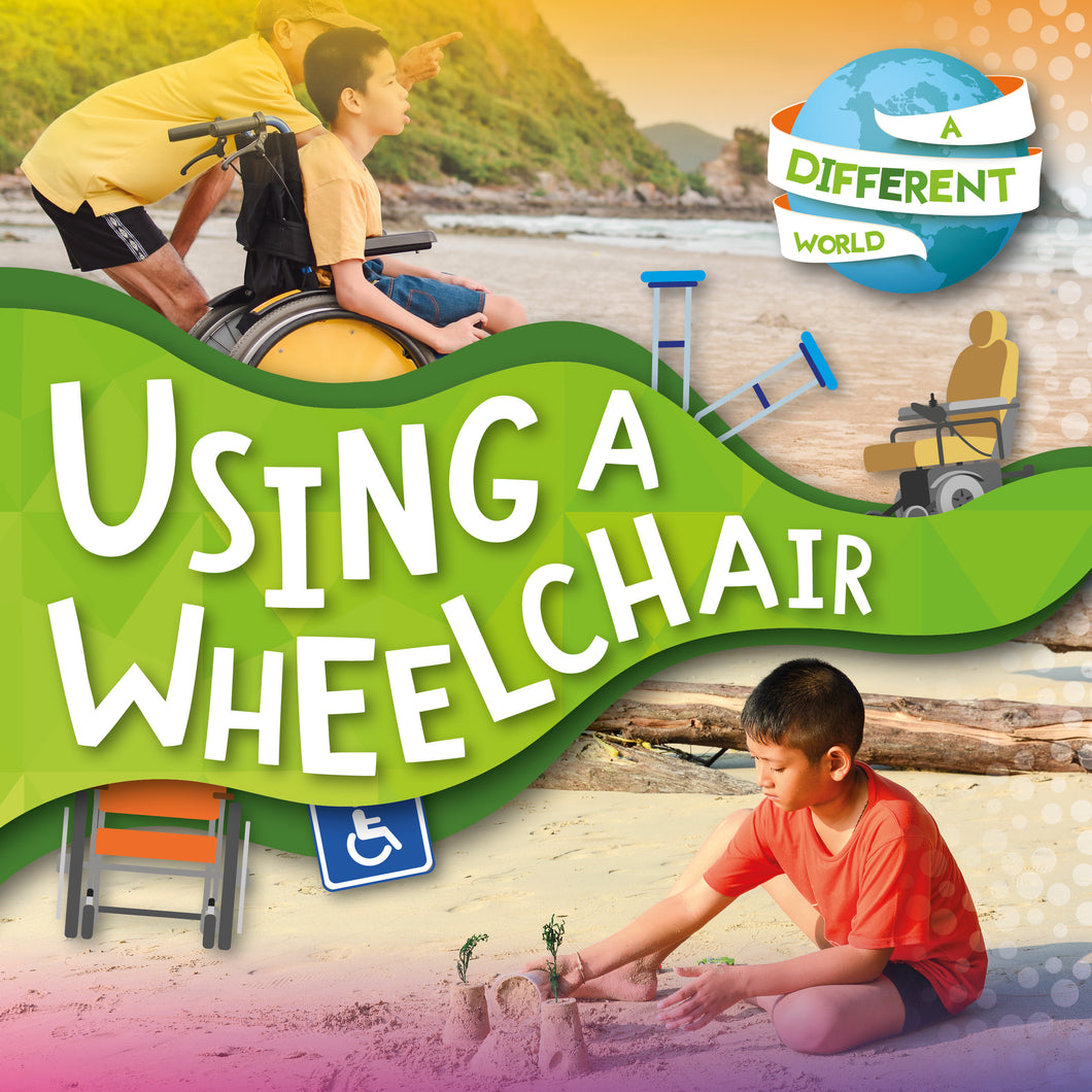 A Different World: Using a Wheelchair e-Book
