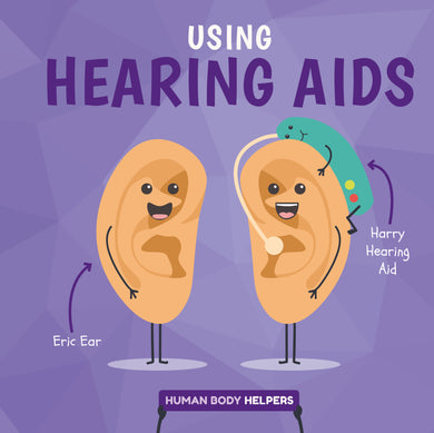 Human Body Helpers: Using Hearing Aids e-Book