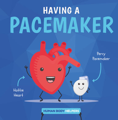 Human Body Helpers: Having a Pacemaker e-Book