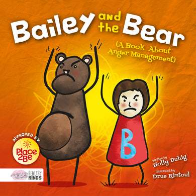 Healthy Minds: Bailey and the Bear (A Book About Anger Management) e-Book