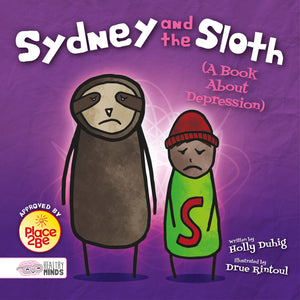 Healthy Minds: Sydney and the Sloth (A Book About Depression) e-Book