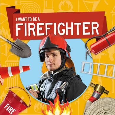 I Want to Be A: Firefighter e-Book