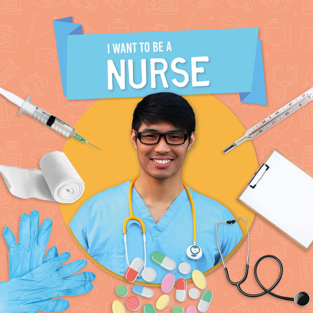 I Want to Be A: Nurse e-Book