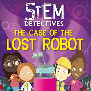 STEM Detectives: The Case of the Lost Robot e-Book