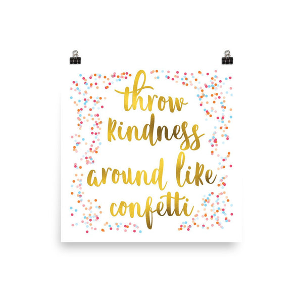 Poster - Throw Kindness Around Like Confetti Poster