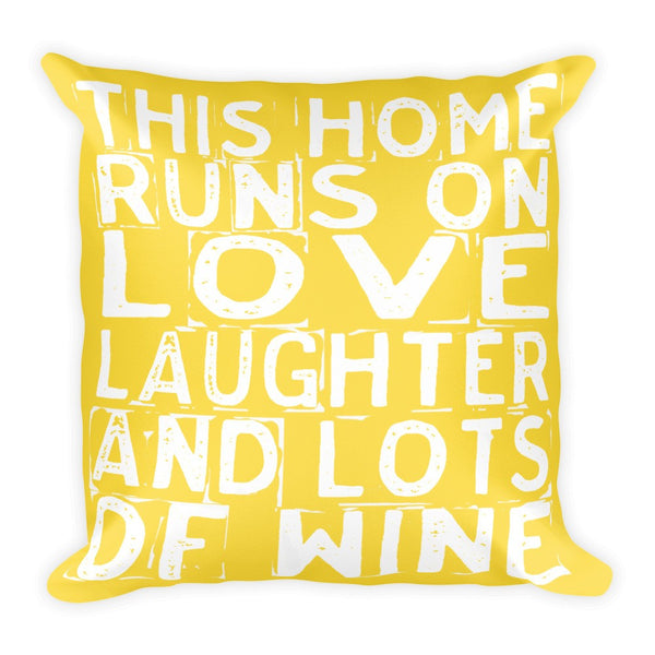 Throw Pillow - This Home Runs On Love Laughter And Lots Of Wine Throw Pillow