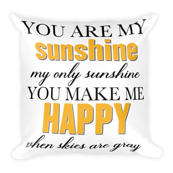 Throw Pillow - You Are My Sunshine Throw Pillow