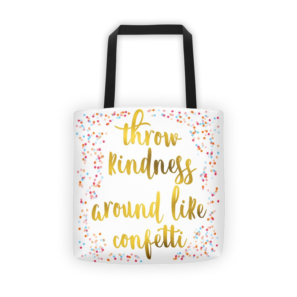 Tote Bag - Throw Kindness Around Like Confetti Tote Bag