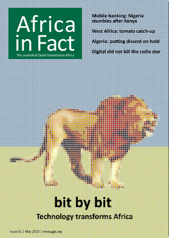 Africa in Fact Issue 11, May 2013: Bit by bit, technology transforms Africa