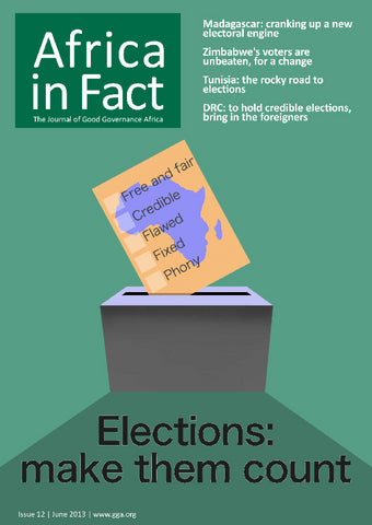 Africa in Fact Issue 12, June 2013: Elections: make them count