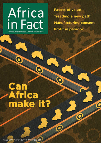 Africa in Fact Issue 20, Africa in Fact, March 2014: Industrialisation - Can Africa make it?