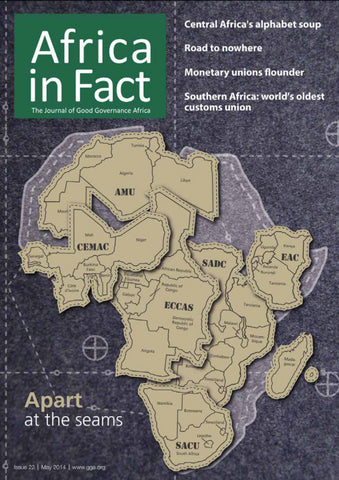 Africa in Fact Issue 22, May 2014: Regional integration - Apart at the seams