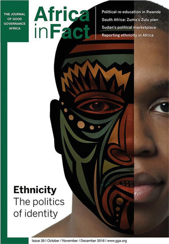 Africa in Fact Issue 39, October -December 2016: Ethnicity and the politics of identity