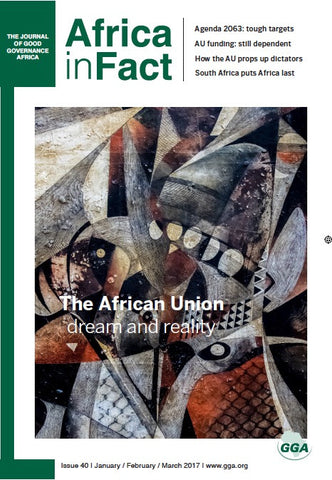 Africa in Fact Issue 40, January 2017: The African Union dream and reality