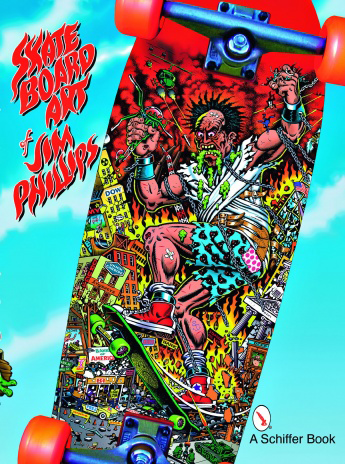 Santa Cruz - The Skateboard Art of Jim Phillips