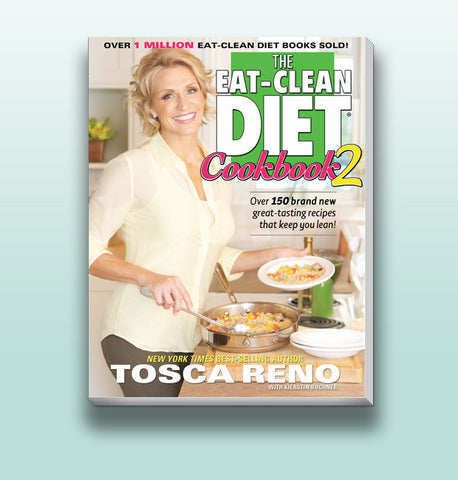 Tosca Reno's Eat-Clean Diet® Cookbook 2