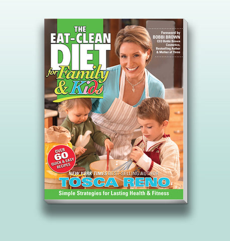 Tosca Reno's Eat-Clean Diet® for Family and Kids