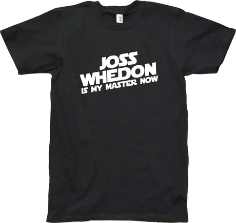 JOSS WHEDON IS MY MASTER