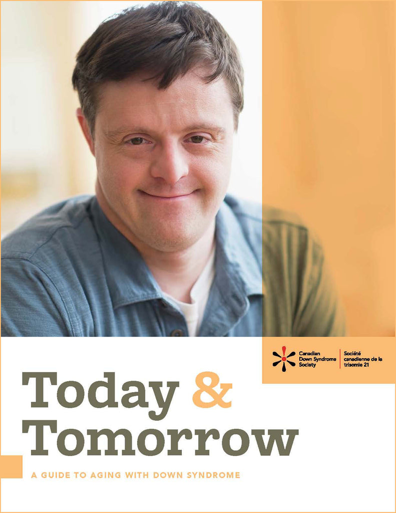 Today & Tomorrow A Guide to Aging with Down Syndrome- Aging Resource - English PDF