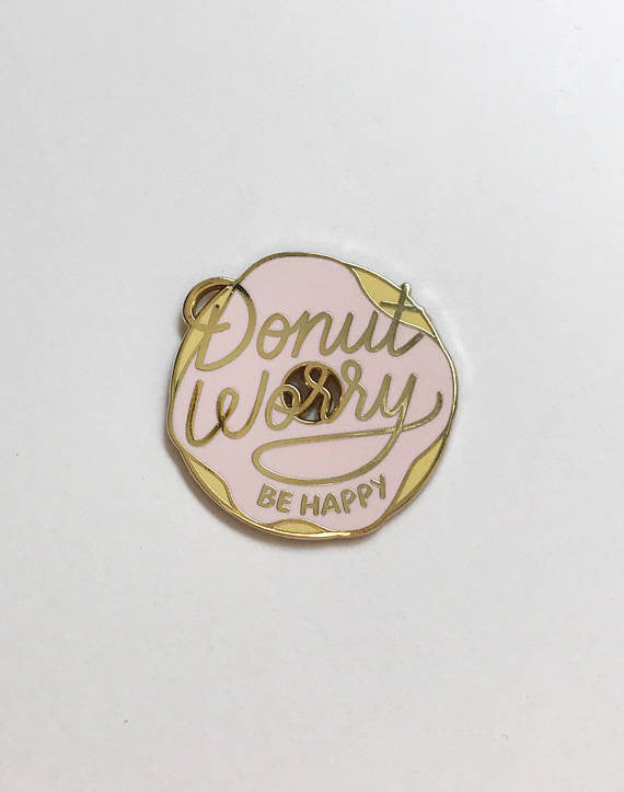 Donut Worry Pin