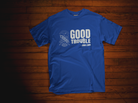 Greek - Good Trouble Phi Beta Sigma T-Shirt (John Lewis Edition) - 550strong