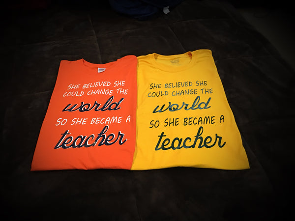 Teacher - She Became T-Shirt - 550strong