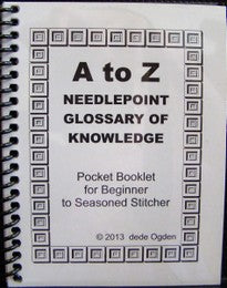 A to Z Needlepoint Glossary of Knowledge
