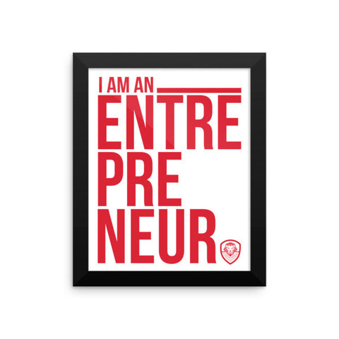I Am An Entrepreneur - Framed poster