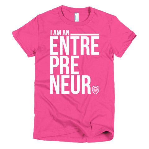 I Am An Entrepreneur - Women's
